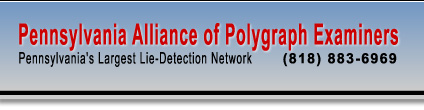 Pennsylvania Alliance of Polygraph Examiners - Pennsylvania's Largest Lie Detection Network